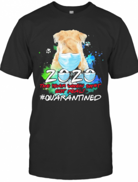 Dog Mask 2020 The Year When Shit Got Real Quarantined Toilet Paper T-Shirt