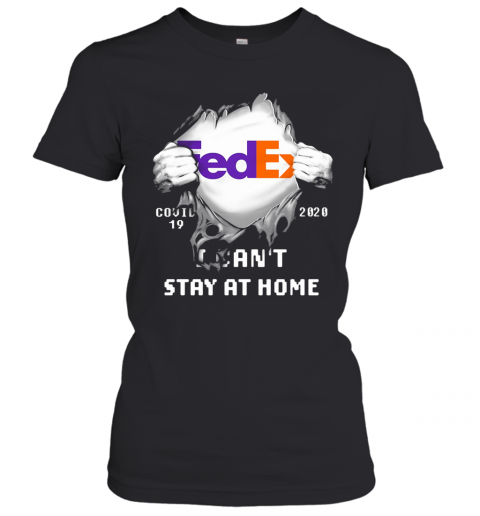 Fedex Covid 19 2020 I Can'T Stay At Home Hand T-Shirt Classic Women's T-shirt
