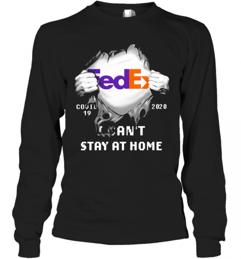 Fedex Covid 19 2020 I Can'T Stay At Home Hand T-Shirt Long Sleeved T-shirt