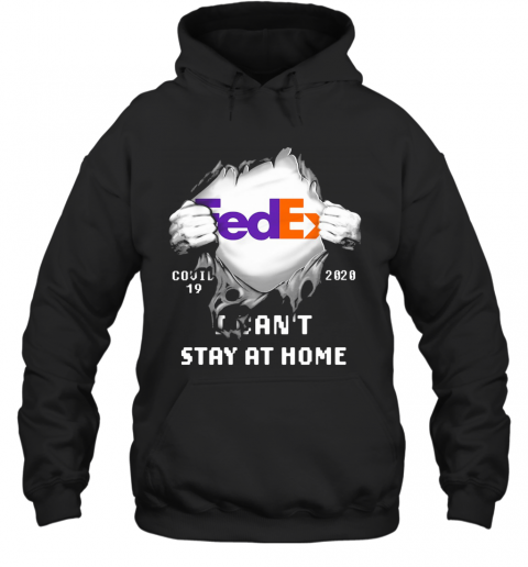 Fedex Covid 19 2020 I Can'T Stay At Home Hand T-Shirt Unisex Hoodie