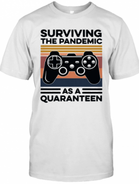 Game Surviving The Pandemic As A Quaranteen T-Shirt