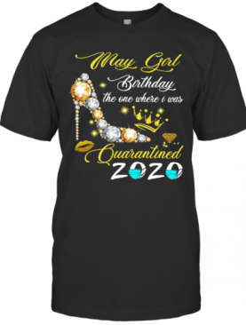 High Heel May Girl Birthday The One Where I Was Quarantined 2020 T-Shirt