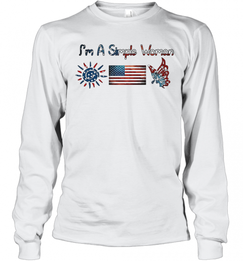 I'M A Simple Woman American Flag Veteran Independence Day T-Shirt Long Sleeved T-shirt