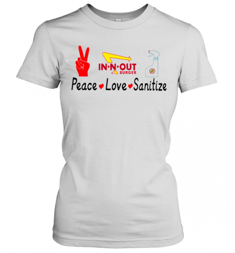 In N Out Burger Peace Love Sanitize T-Shirt Classic Women's T-shirt