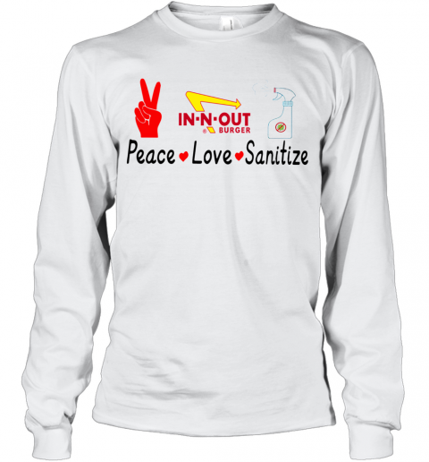 In N Out Burger Peace Love Sanitize T-Shirt Long Sleeved T-shirt