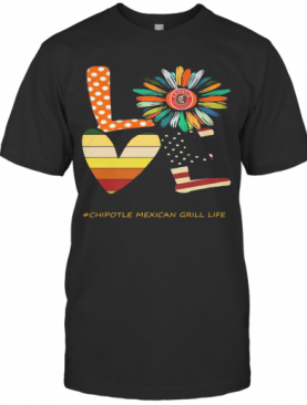 Love Chipotle Mexican Grill Life Flower American Flag Vintage T-Shirt
