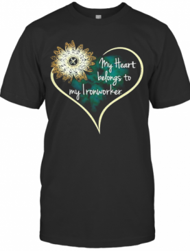 My Heart Belongs To My Ironworker T-Shirt