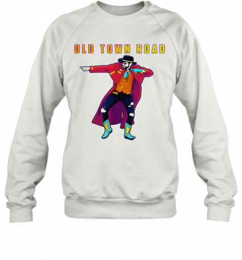 Old Town Road Lil Nas X Dance T-Shirt Unisex Sweatshirt