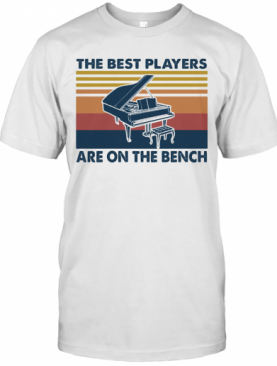 Piano The Best Players Are On The Bench Vintage T-Shirt