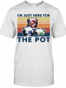 Poker I'M Just Here For The Pot Vintage T-Shirt