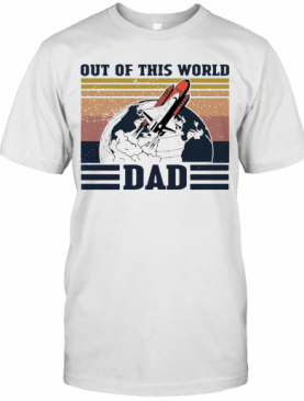 Retro Navy Nasa Out Of This World Dad Vintage T-Shirt