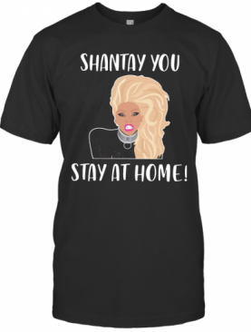 Shantay You Stay At Home T-Shirt