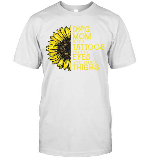 Sunflower Dog Mom With Tattoos Pretty Eyes And Thick Thighs T-Shirt Classic Men's T-shirt