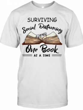 Surviving Social Distancing One Book At A Time T-Shirt