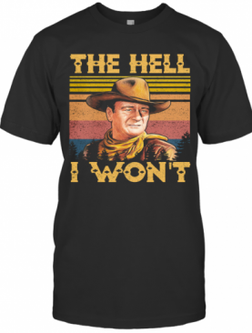 The Hell I Won'T Vintage T-Shirt