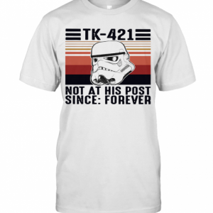 Tk 421 Not At His Post Since Forever Vintage T-Shirt Classic Men's T-shirt