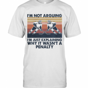 Vintage Hockey I'm Not Arguing I'm Just Explaining Why It Wasn't A Penalty T-Shirt Classic Men's T-shirt
