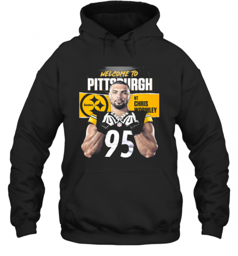 Welcome To Pittsburgh Steelers Football Team Nt Chris Wormley T-Shirt Unisex Hoodie
