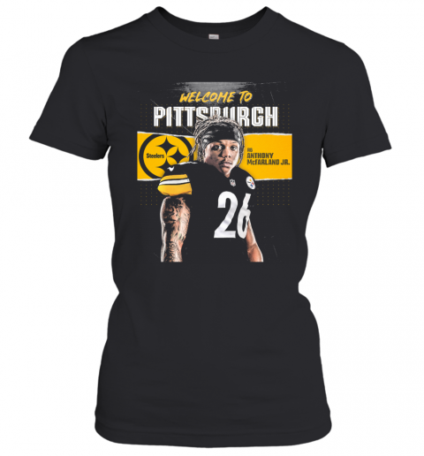 Welcome To Pittsburgh Steelers Football Team Rb Anthony Mcfarland Jr T-Shirt Classic Women's T-shirt