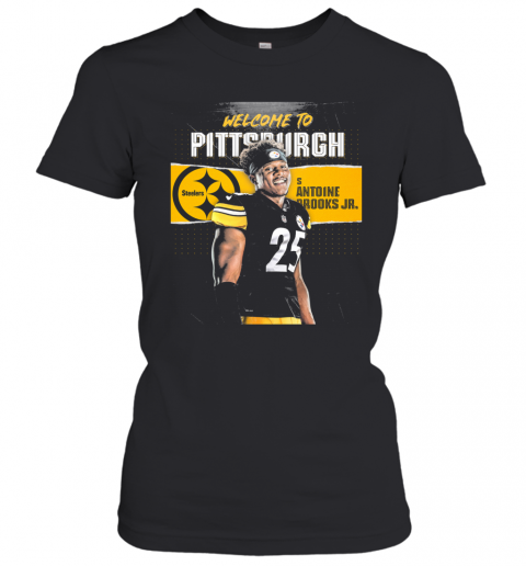 Welcome To Pittsburgh Steelers Football Team S Antoine Brooks Jr T-Shirt Classic Women's T-shirt