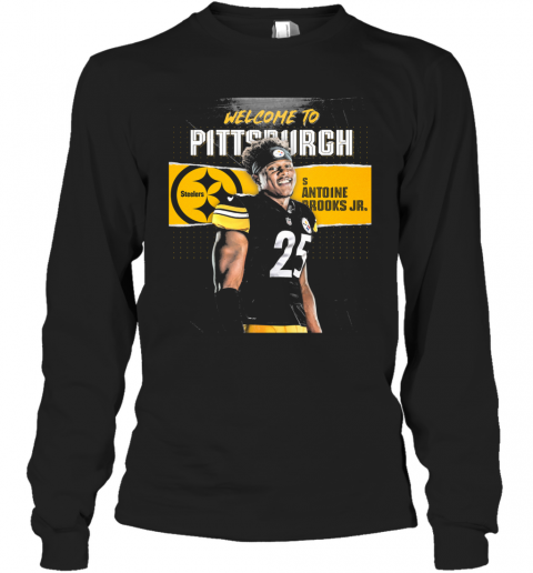 Welcome To Pittsburgh Steelers Football Team S Antoine Brooks Jr T-Shirt Long Sleeved T-shirt
