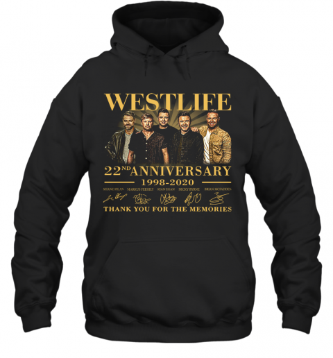 Westlife 22Nd Anniversary 1998 2020 Thank You For The Memories Signature T-Shirt Unisex Hoodie