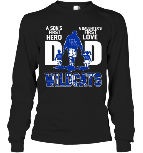 Wildcats Dad A Son'S First Hero A Daughter'S First Love T-Shirt Long Sleeved T-shirt