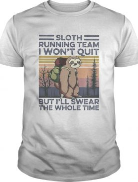 1592050611Sloth running team I won't quit but I'll swear the whole time vintage retro shirt