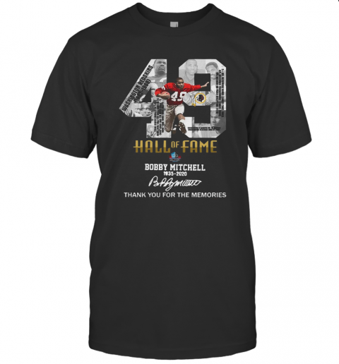 49 Hall Of Fame Bobby Mitchell 1935 2020 Thank You For The Memories Signature T-Shirt Classic Men's T-shirt