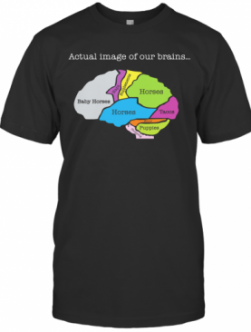 Actual Image Of Our Brain Map Horses T-Shirt