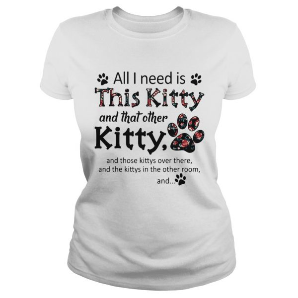 All I Need Is This Kitty And That Other Kitty  Classic Ladies