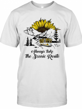 Always Take The Scenic Route Sunflower T-Shirt