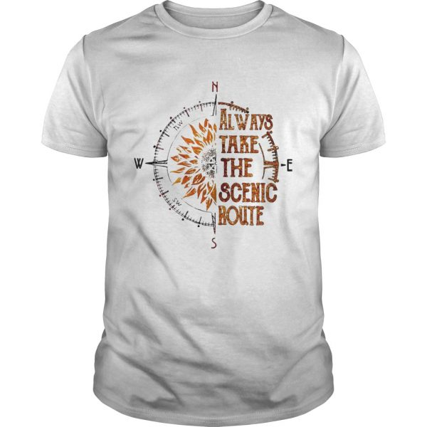 Always Take The Scenic Route  Unisex
