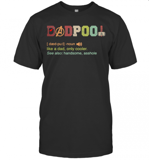 Avengers Dadpool Like A Dad Only Cooler T-Shirt Classic Men's T-shirt