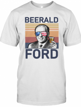 Beerald Ford Drink Beer The 4Th Of July Vintage T-Shirt