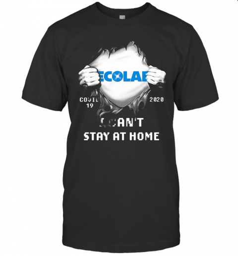 Blood Insides Ecolab Covid 19 2020 I Can'T Stay At Home T-Shirt Classic Men's T-shirt