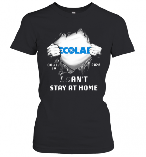 Blood Insides Ecolab Covid 19 2020 I Can'T Stay At Home T-Shirt Classic Women's T-shirt