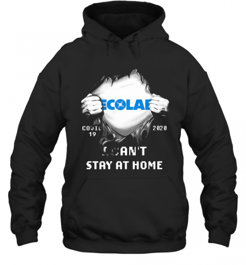 Blood Insides Ecolab Covid 19 2020 I Can'T Stay At Home T-Shirt Unisex Hoodie