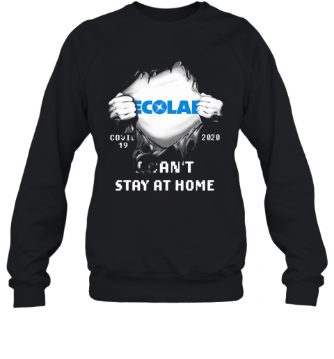 Blood Insides Ecolab Covid 19 2020 I Can'T Stay At Home T-Shirt Unisex Sweatshirt