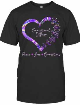 Correctional Officer Peace Love Corrections Heart T-Shirt