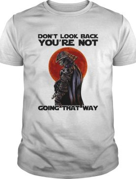 Dont Look Back Youre Not Going That Way Combatant Black Sunset shirt