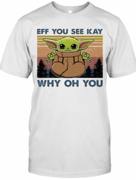 Eff You See Kay Why Oh You Baby Yoda Yoga Vintage T-Shirt