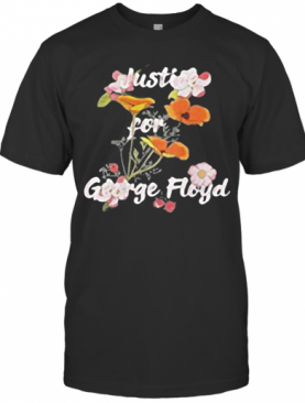 Flowers Justice For George Floyd T-Shirt