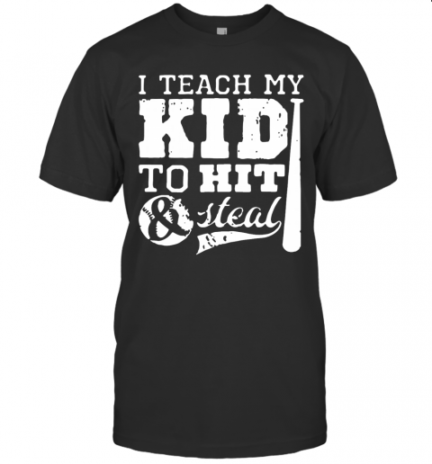 I Teach My Kid To Hit And Steal T-Shirt Classic Men's T-shirt