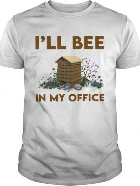 Ill bee in my office flowers shirt