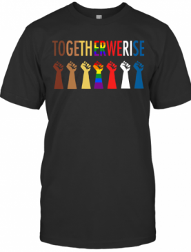 LGBT Strong Hand Together We Rise T-Shirt