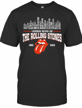 Legends Never Die The Rolling Stones Band 1962 2020 T-Shirt