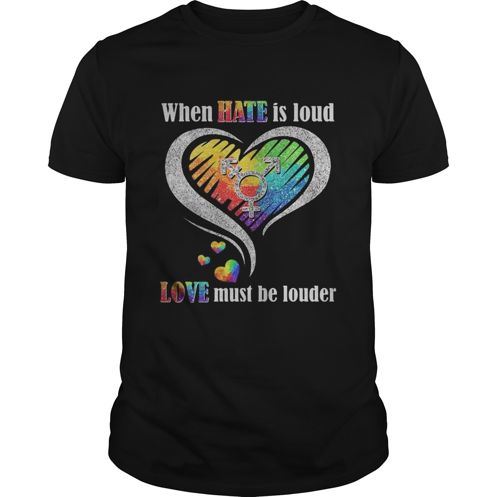 Lgbt when hate is loud love must be louder heart  Unisex