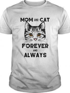 Mom And Cat Forever And Always shirt