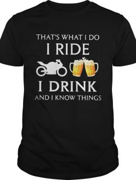Motocross thats what i do i ride i drink beer and i know things shirt